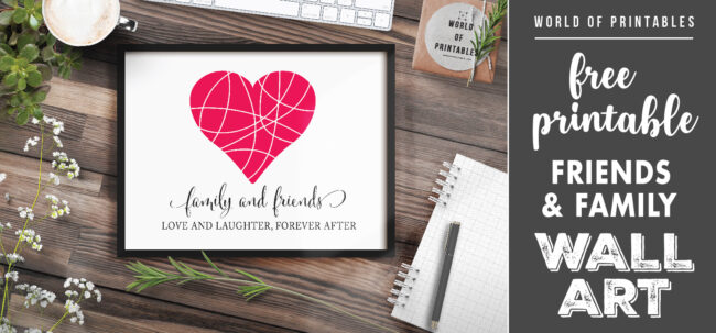 free printable friends and family wall art