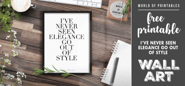 free printable - i've never seen elegance go out of style