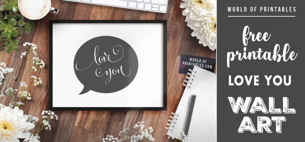 free printable love you speech bubble wall art