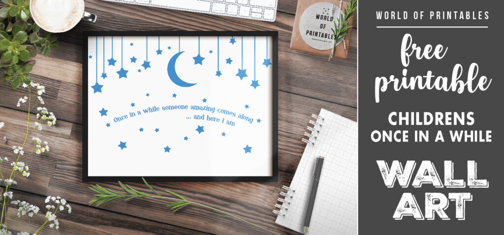 free printable once in a while someone amazing comes along and here i am wall art