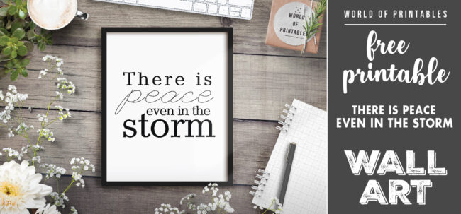 free printable there is peace even in the storm wall art