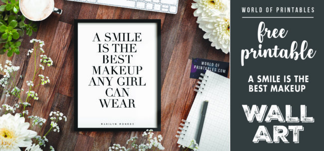 free printable wall art - a smile is the best makeup a girl can wear