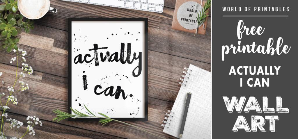 free printable wall art - actually i can
