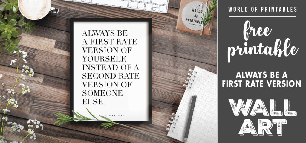 free printable wall art - always be a first rate version of yourself