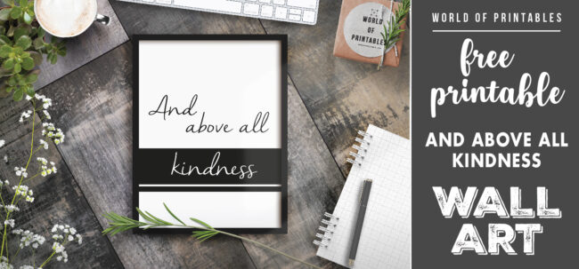 free printable wall art - and above all kindness