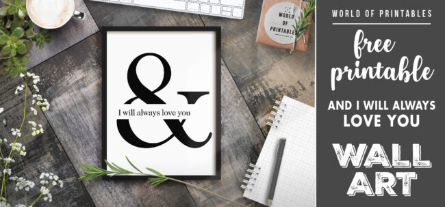free printable wall art - and i will always love you