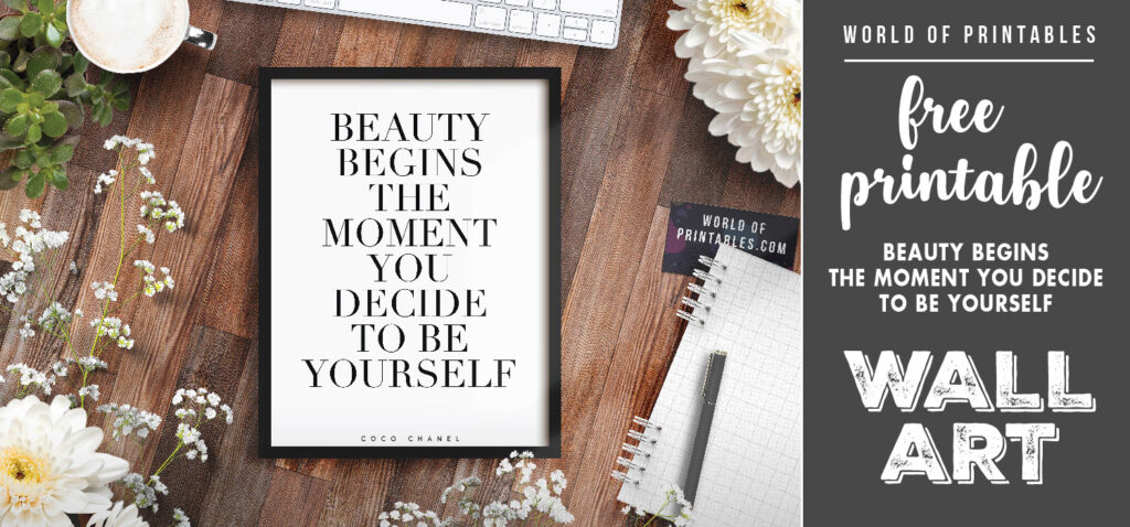 free printable wall art - beauty begins the moment you decide to be yourself