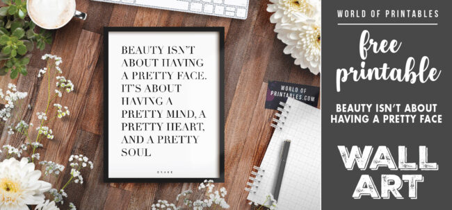 free printable wall art - beauty isn't about having a pretty face
