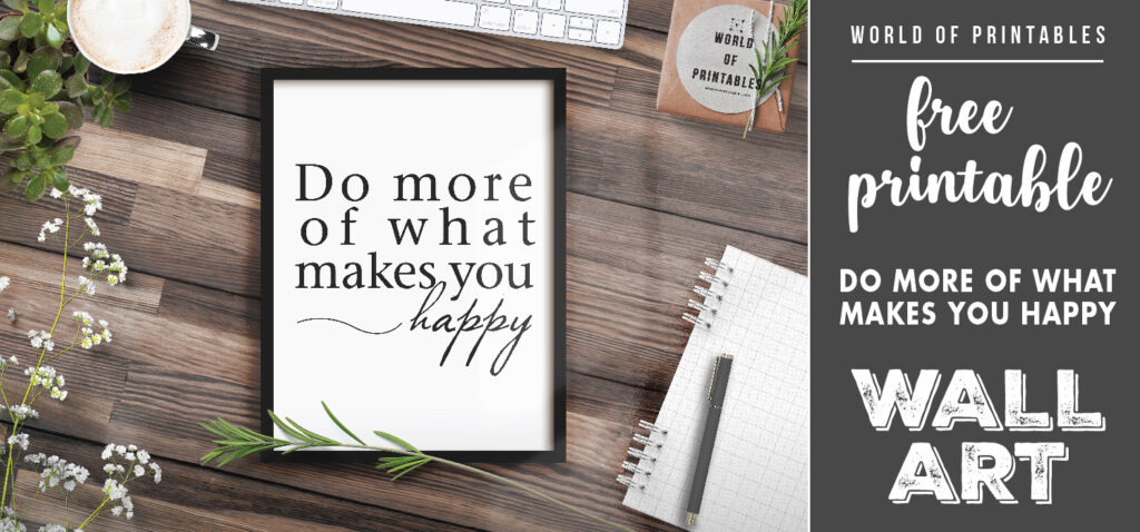 free printable wall art - do more of what makes you happy