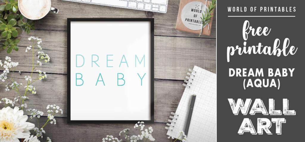 free printable wall art - dream baby aqua
