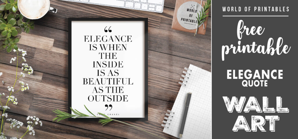 free printable wall art - elegance is when the inside is as beautiful as the outside