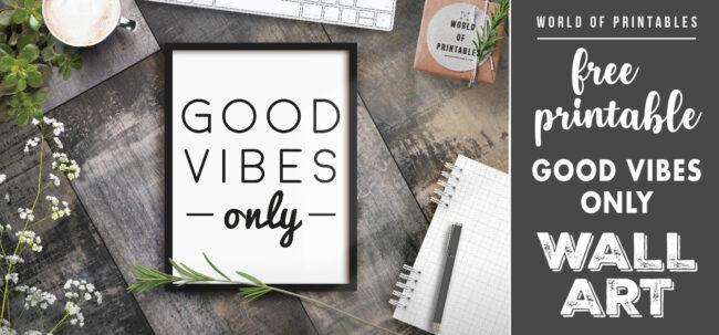 free printable wall art - good vibes only