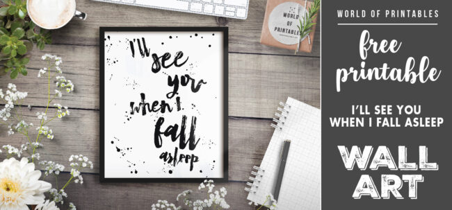 free printable wall art - i'll see you when i fall asleep