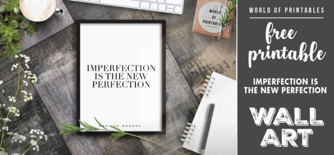 free printable wall art - imperfection is the new perfection