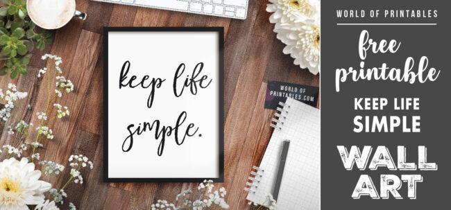 free printable wall art - keep life simple