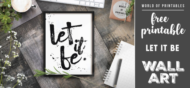 free printable wall art - let it be