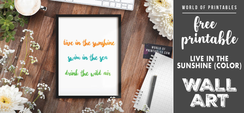 free printable wall art - live in the sunshine swim in the sea color