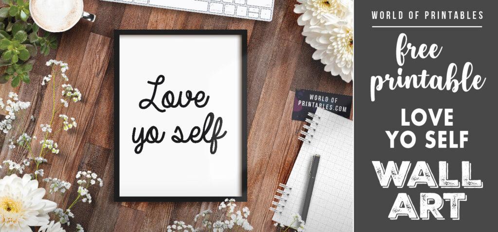 free printable wall art - love yo self