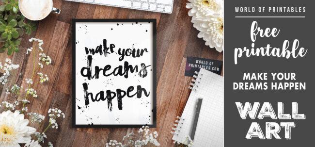 free printable wall art - make your dreams happen