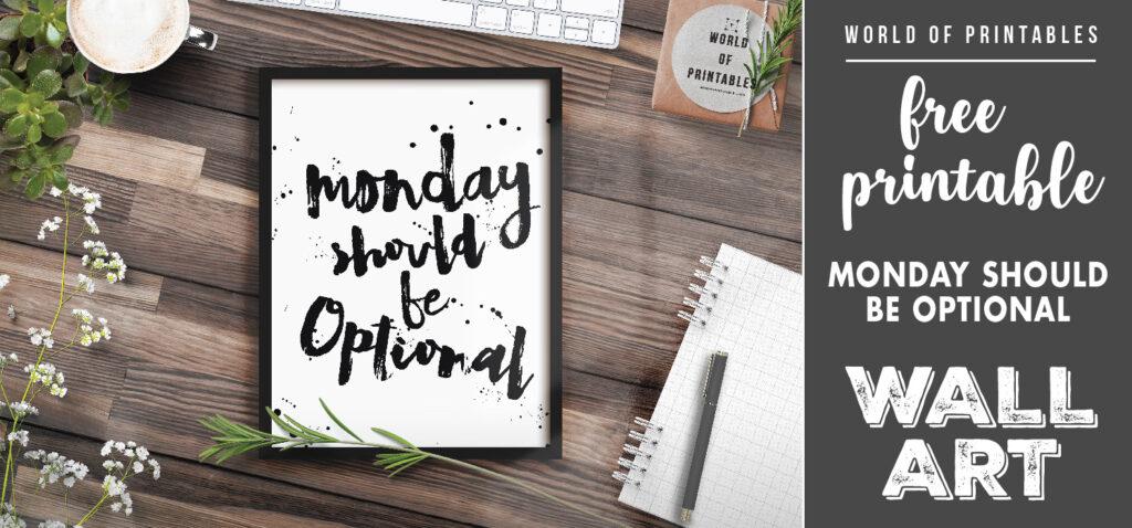 free printable wall art - monday should be optional