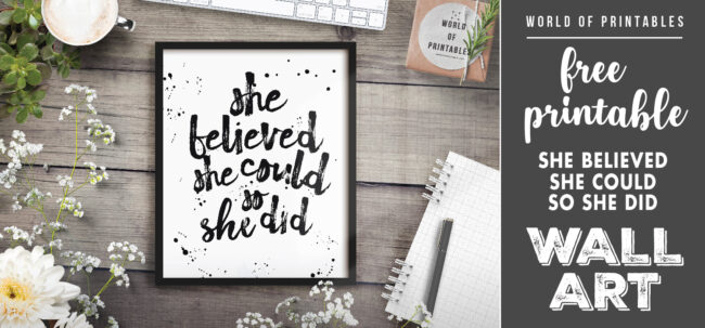 free printable wall art - she believed she could so she did