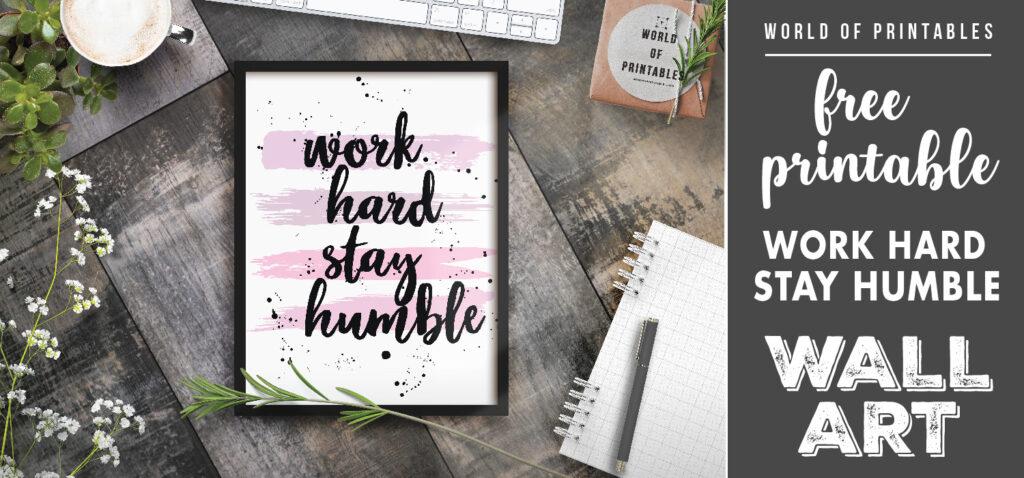 free printable wall art work hard stay humble