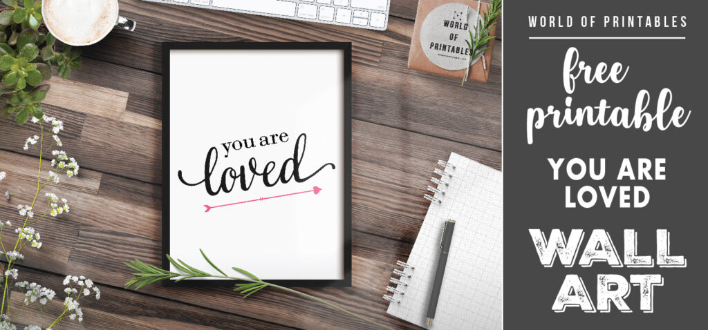 free printable wall art - you are loved