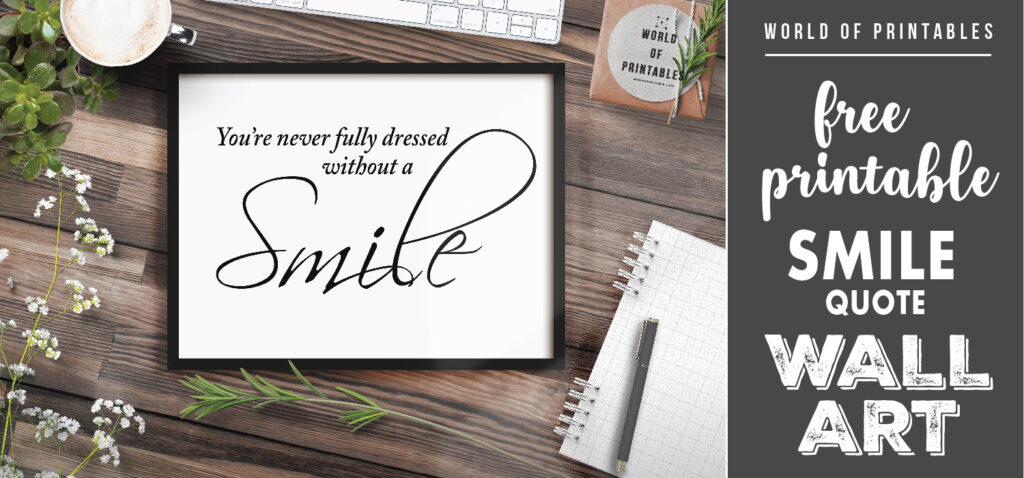 free printable youre never fully dressed without a smile wall art
