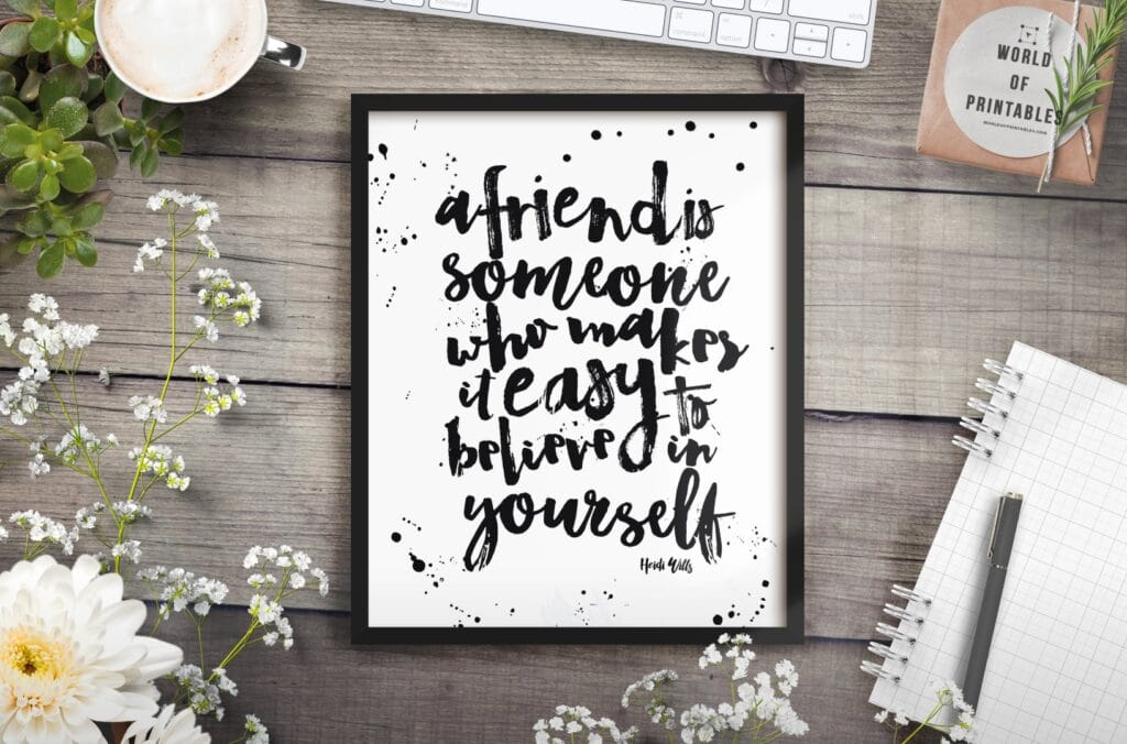 a friend is someone who makes it easy to believe in yourself mockup 2 - Printable Wall Art