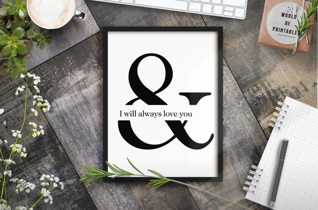 And I will always love you print - Ampersand Printable Wall Art