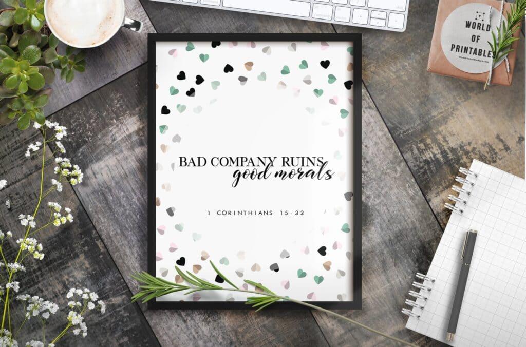 bad company ruins good morals - Printable Wall Art