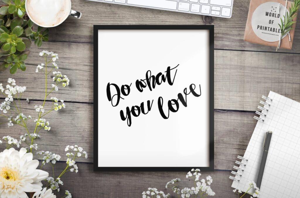 do what you love mockup 2 - Printable Wall Art