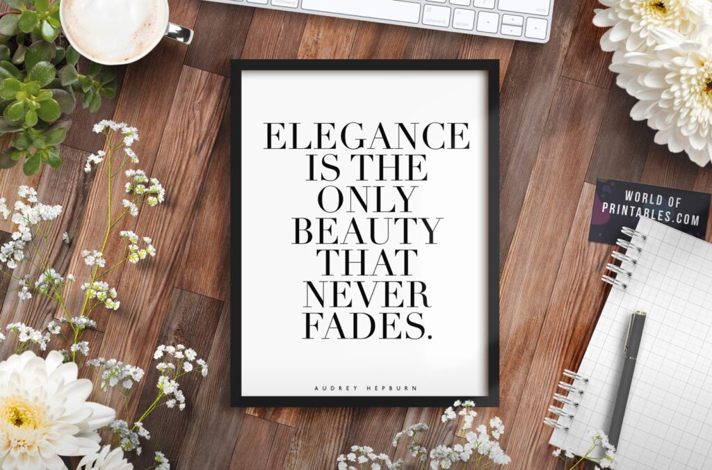 elegance is the only beauty that never fades mockup - Printable Wall Art