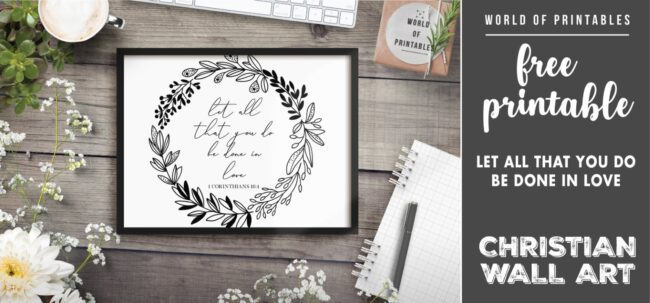 free christian wall art - Let all that you do be done in love - Printable
