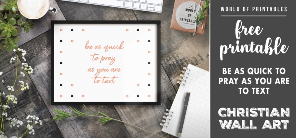 free christian wall art - be as quick to pray as you are to text-Printable