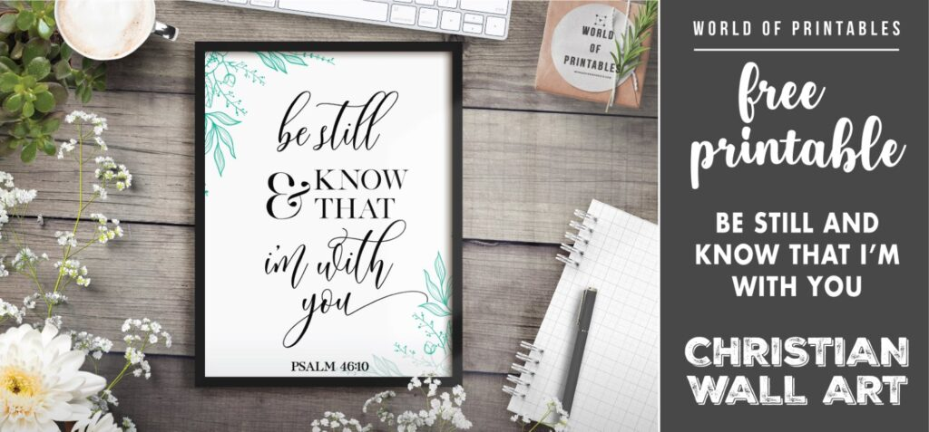 free christian wall art - be still and know that i'm with you - Printable