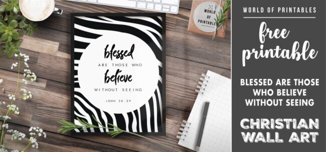 free christian wall art - blessed are those who believe without seeing - Printable