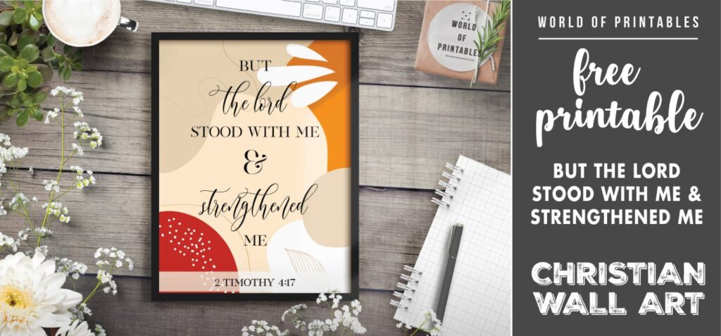 free christian wall art - but the lord stood with me and strengthened me - Printable