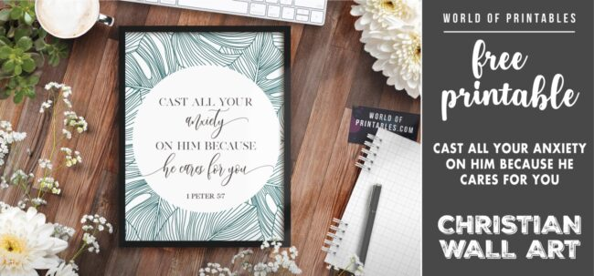 free christian wall art - cast all your anxiety on him because he cares for you- Printable