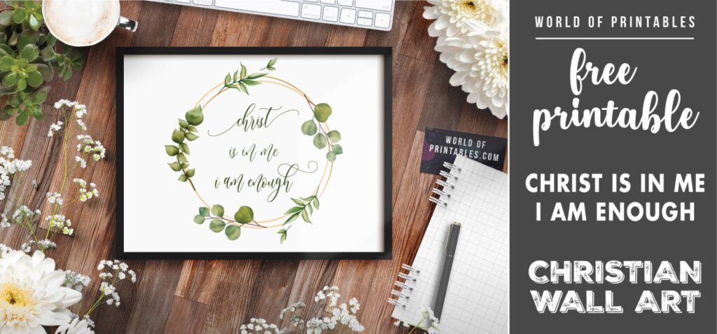 free christian wall art - christ is in me i am enough - Printable