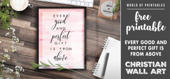 free christian wall art - every good and perfect gift is from above - Printable