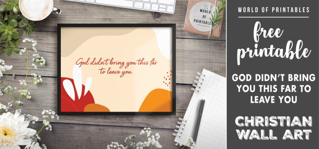 free christian wall art - god didn't bring you this far to leave you - Printable