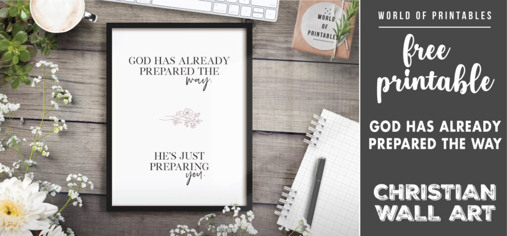 free christian wall art - god has already prepared the way hes just preparing you - Printable