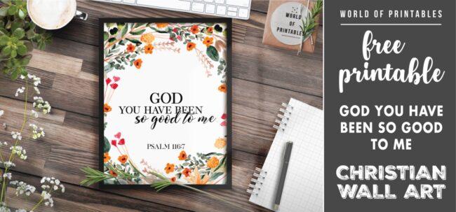 free christian wall art - god you have been so good to me - Printable