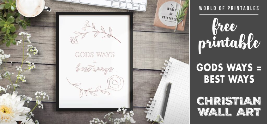 free christian wall art - gods ways equal best ways - Printable