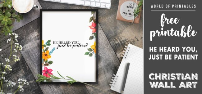 free christian wall art - he heard you just be patient-Printable