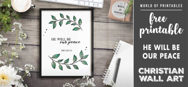 free christian wall art - he will be our peace- Printable