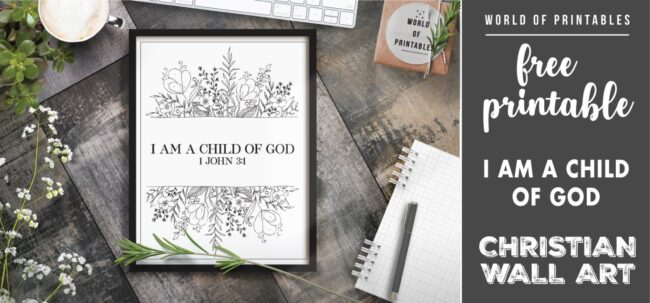 free christian wall art - i am a child of god Printable