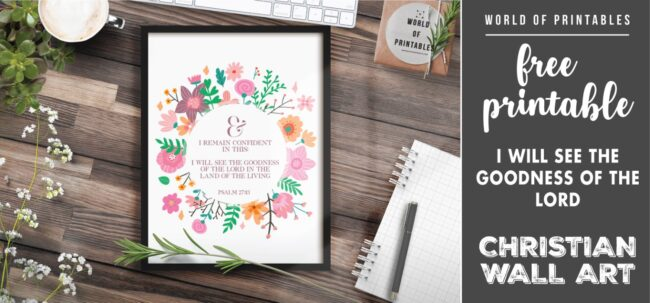 free christian wall art - i will see the goodness of the lord in the land of the living- Printable