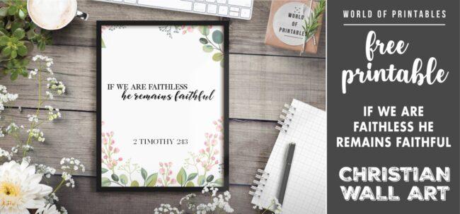 free christian wall art - if we are faithless he remains faithful Printable